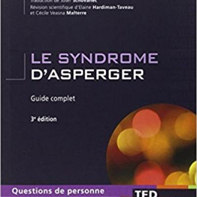 Le syndrome d asperger guide complet 2010